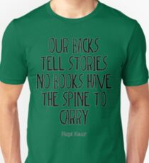 """""""our backs tell stories no books have the spine to carry"""" Unisex T-Shirt"""