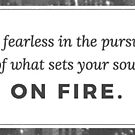 What Sets Your Soul on Fire  by WhoDis