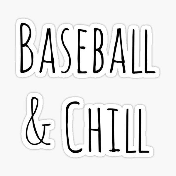 Baseball and Chill Sticker