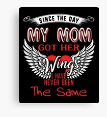 Since The Day My Mom Got Her Wings T Shirt Canvas Print