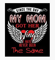 Since The Day My Mom Got Her Wings T Shirt Photographic Print