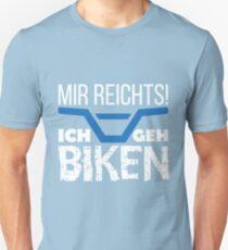 Mir reicht´s - Ich geh biken Unisex T-Shirt
