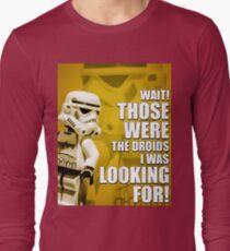 Those WERE the Droids! T-Shirt
