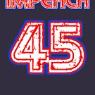 IMPEACH 45 by Thelittlelord