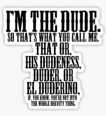 The Big Lebowski - I'm The Dude. Sticker