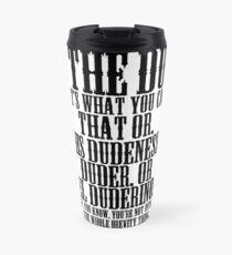 The Big Lebowski - I'm The Dude. Travel Mug