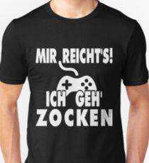 Mir reicht´s - Ich geh zocken Unisex T-Shirt