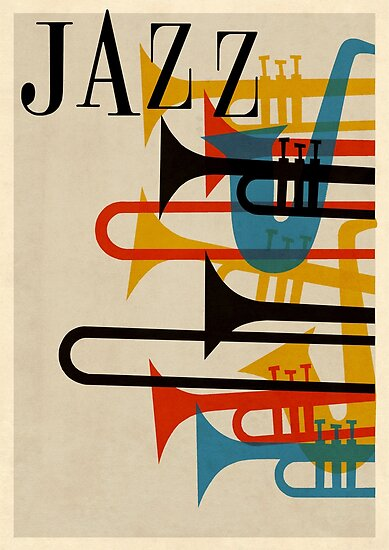 Quot Jazz Quot Poster By Adrienne75 Redbubble