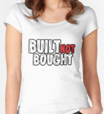 Built not bought Women's Fitted Scoop T-Shirt