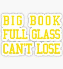 Big Book, Full Glass, Can't Lose Sticker