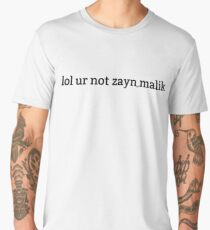 LOL UR NOT ZAYN MALIK Men's Premium T-Shirt