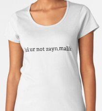 LOL UR NOT ZAYN MALIK Women's Premium T-Shirt