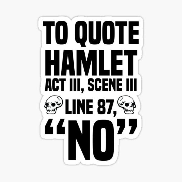 "Para citar Hamlet ""No"" Pegatina"