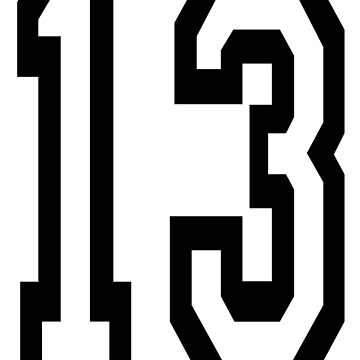 13, TEAM SPORTS, NUMBER 13, THIRTEEN, THIRTEENTH, ONE, THREE, Competition, Unlucky, Luck by TOMSREDBUBBLE
