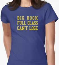 Big Book, Full Glass, Can't Lose Womens Fitted T-Shirt