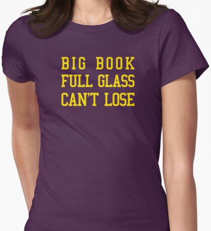Big Book, Full Glass, Can't Lose T-Shirt
