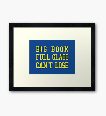 Big Book, Full Glass, Can't Lose Framed Print