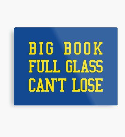 Big Book, Full Glass, Can't Lose Metal Print