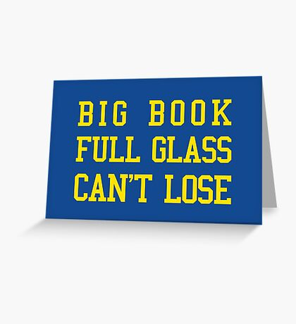 Big Book, Full Glass, Can't Lose Greeting Card
