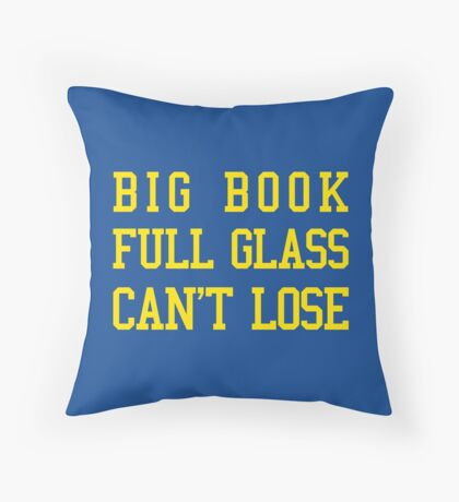 Big Book, Full Glass, Can't Lose Throw Pillow