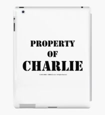 Property Of Charlie - Black Text iPad Case/Skin