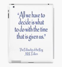 Tolkien, All we have to decide, The Fellowship of the Ring iPad Case/Skin