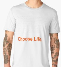 T2 Trainspotting 2 Choose Life  Men's Premium T-Shirt