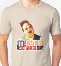 Hercule Poirot! little gray cells are not working today. Unisex T-Shirt