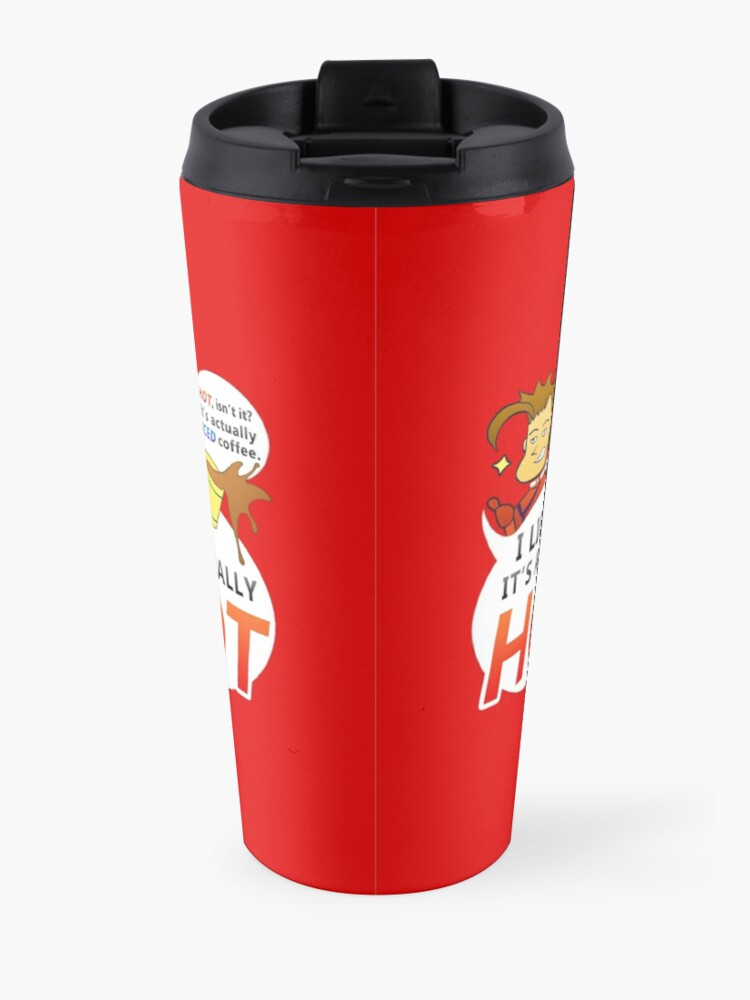 Alternate view of I lied, it's actually HOT. Travel Mug
