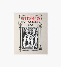 Witches Live Among Us Art Board