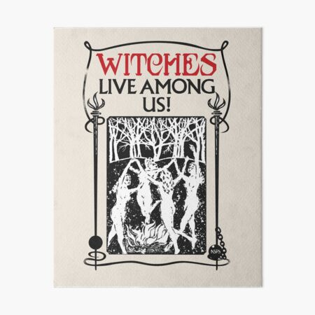 Witches Live Among Us Art Board Print