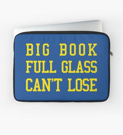 Big Book, Full Glass, Can't Lose Laptop Sleeve