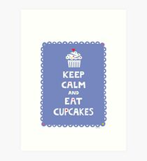 Keep Calm and Eat Cupcakes - frilly Art Print