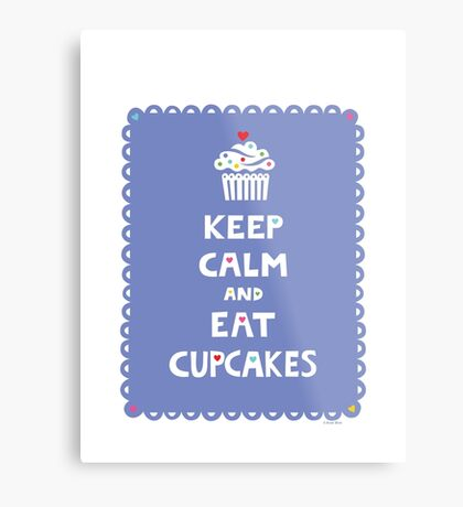 Keep Calm and Eat Cupcakes - frilly Metal Print
