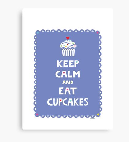 Keep Calm and Eat Cupcakes - frilly Canvas Print