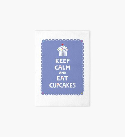 Keep Calm and Eat Cupcakes - frilly Art Board
