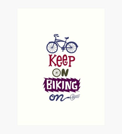 Keep On Riding On - Colors   Art Print