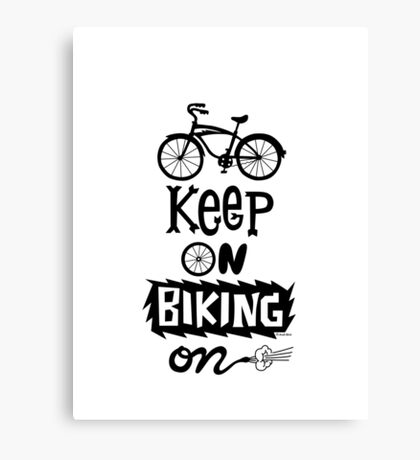 Keep On Riding On - Black  Canvas Print