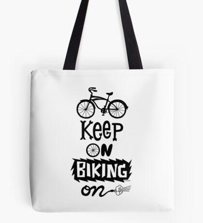 Keep On Riding On - Black  Tote Bag