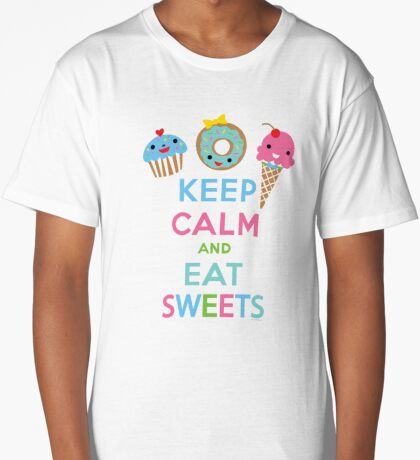 Keep Calm and Eat Sweets 2 Long T-Shirt
