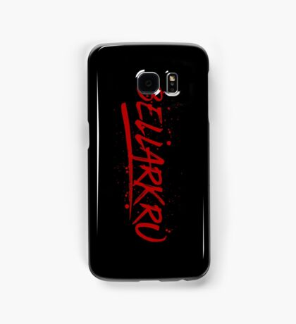 Bellarkru (Red Text) Samsung Galaxy Case/Skin