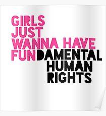 GIRLS JUST WANNA HAVE FUNDAMENTAL HUMAN RIGHTS Poster