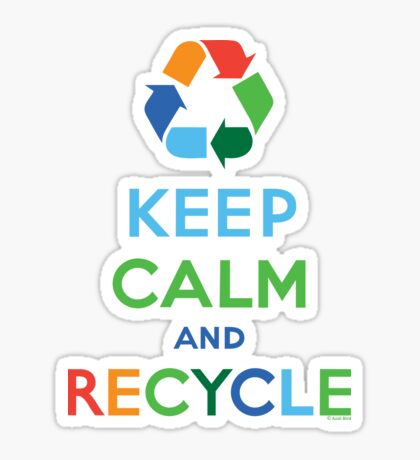 Keep Calm and Recycle - darks Sticker