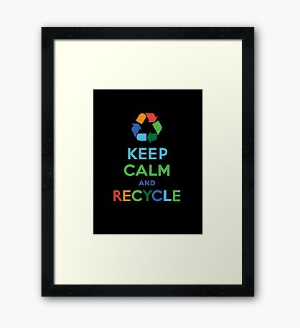 Keep Calm and Recycle - darks Framed Print