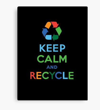 Keep Calm and Recycle - darks Canvas Print