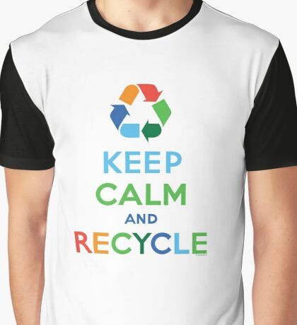 Keep Calm and Recycle - light Graphic T-Shirt