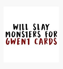 Will Slay Monsters for Gwent Cards (The Witcher) (Black & Red) Photographic Print