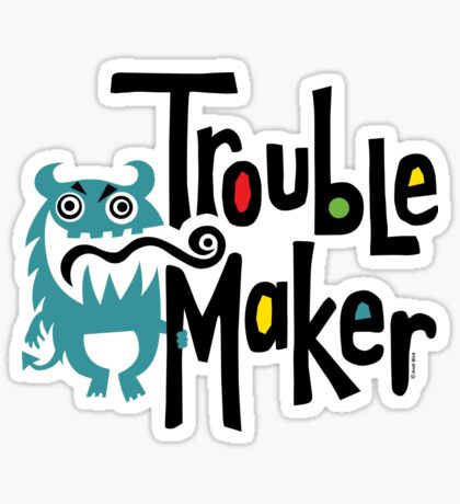 Trouble Maker born bad 2 Sticker