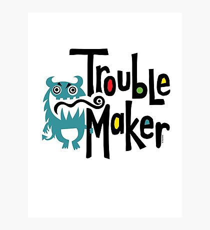 Trouble Maker born bad 2 Photographic Print