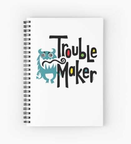 Trouble Maker born bad 2 Spiral Notebook